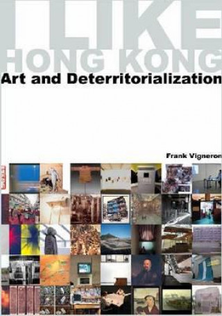 I Like Hong Kong... Art and Deterritorialization