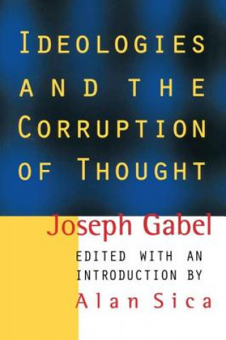 Ideologies and the Corruption of Thought