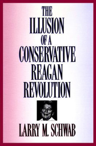 Illusion of a Conservative Reagan Revolution