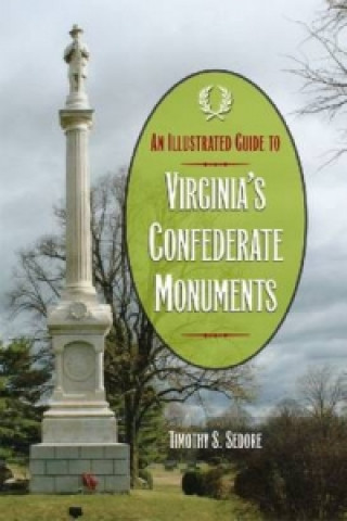 Illustrated Guide to Virginia's Confederate Monuments