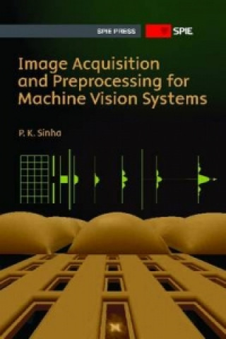 Image Acquisition and Preprocessing for Machine Vision Systems