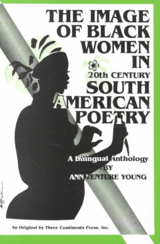 Image of Black Women in Twentieth Century South American Poetry