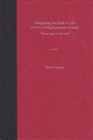 Imagining the End of Life in Post-enlightenment Poetry