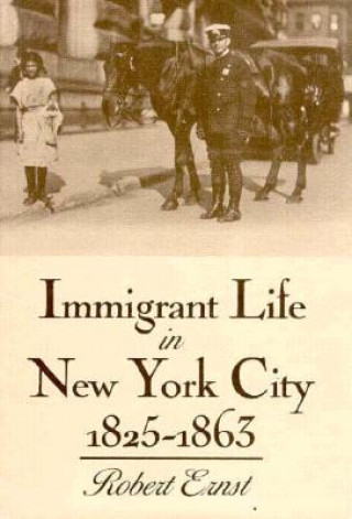 Immigrant Life in New York City, 1825-1863