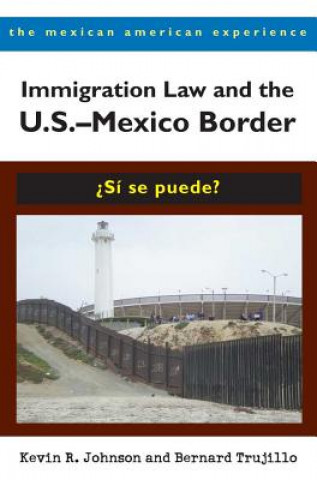 Immigration Law and the U.S.-Mexico Border