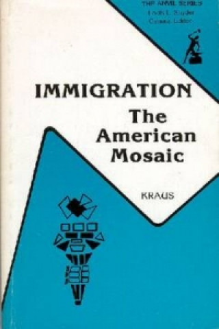 Immigration, the American Mosaic