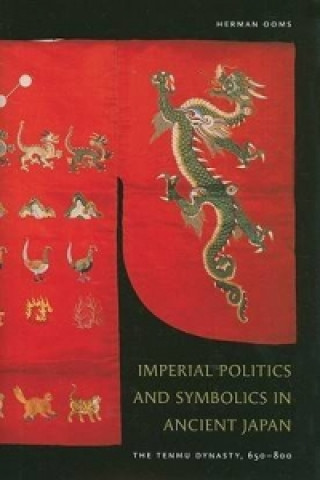 Imperial Politics and Symbolics in Ancient Japan