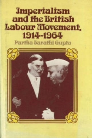 Imperialism and the British Labour Movement, 1914-1964