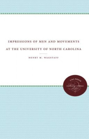 Impressions of Men and Movements at the University of North Carolina