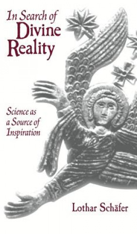 In Search of Divine Reality : Science as a Source of Inspiration