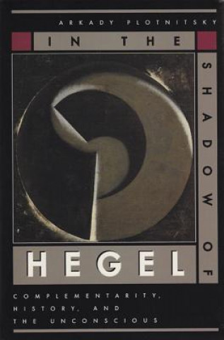 In the Shadow of Hegel