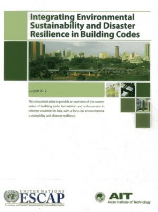 Incorporating Environmental Sustainability and Disaster Resilience in Building Codes