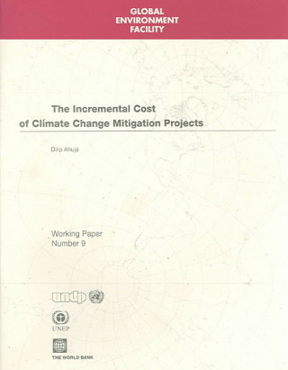 Incremental Costs of Climate Change Mitigation Projects: First Steps toward a Framework for Assessment