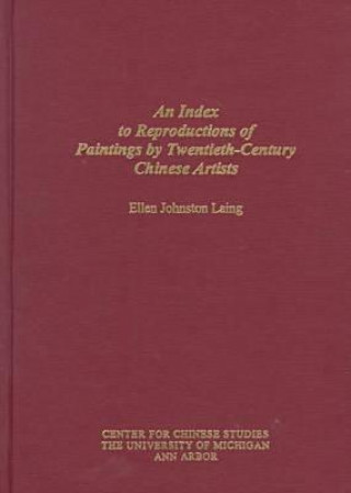 Index to Reproductions of Paintings by Twentieth-Century Chinese Artists