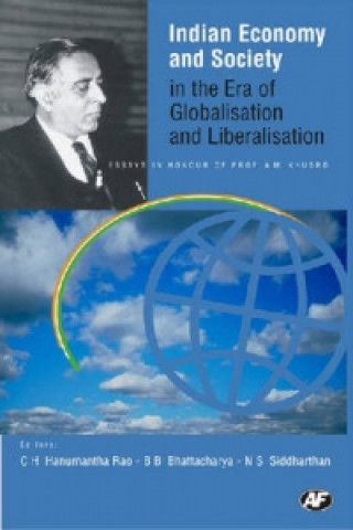 Indian Economy and Society in the Era of Globalisation and Liberalisation