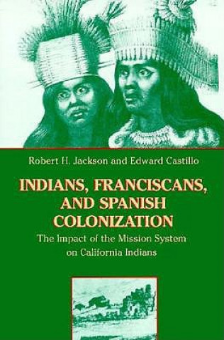 Indians, Franciscans and Spanish Colonization