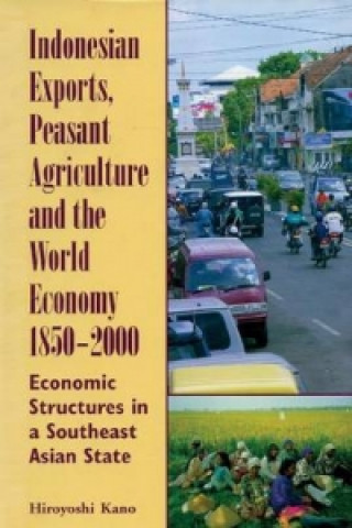 Indonesian Exports, Peasant Agriculture and the World Economy, 1850-2000