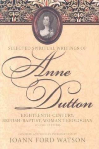 Influential Spiritual Writings of Anne Dutton