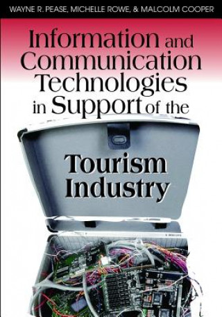 Information and Communication Technologies in Support of the Tourism Industry