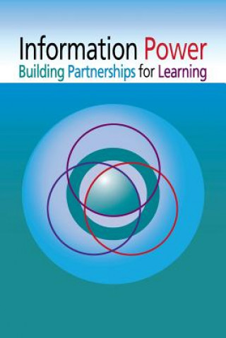 Information Power Building Partnerships for Learning