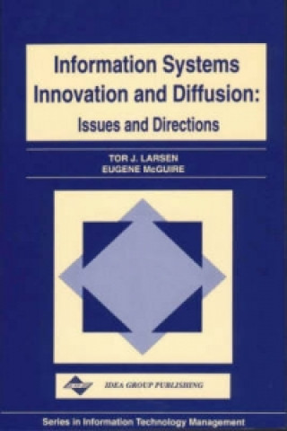 Information Systems Innovation and Diffusion Issues and Directions