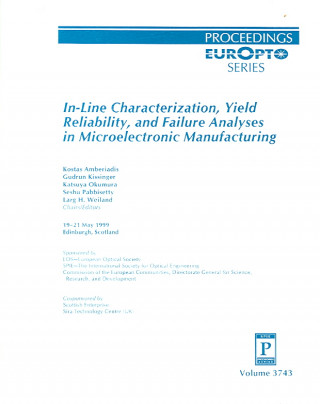 In-Line Characterization, Yield Reliability, and Failure Analyses in Microelectronic Manufacturing