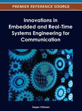 Innovations in Embedded and Real-Time Systems Engineering for Communication