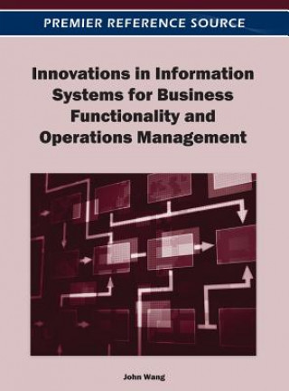 Innovations in Information Systems for Business Functionality and Operations Management