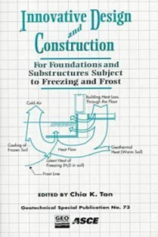 Innovative Design and Construction for Foundations and Substructures Subject to Freezing and Frost