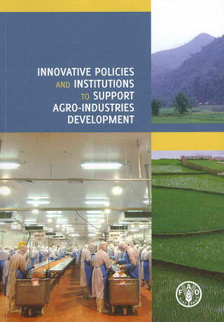 Innovative Policies and Institutions to Support Agro-industries Development