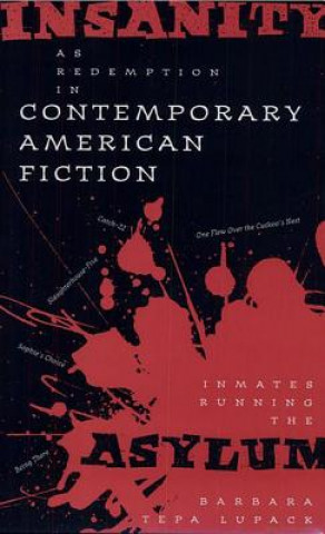 Insanity as Redemption in Contemporary American Fiction