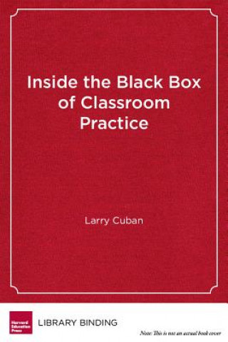 Inside the Black Box of Classroom Practice