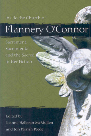 Inside the Church of Flannery O'Connor