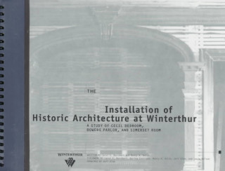 Installation of Historic Architecture at Winterthur