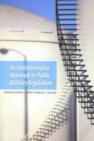 Institutionalist Approach to Public Utilities Regulation