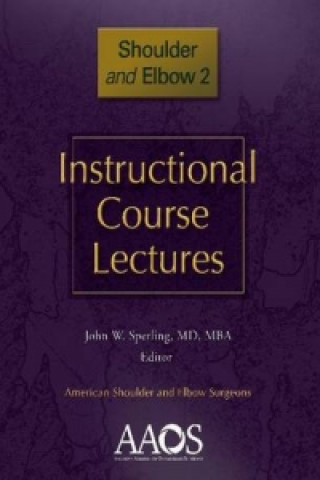 Instructional Course Lectures: Shoulder and Elbow, Vol 2