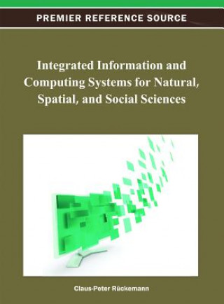 Integrated Information and Computing Systems for Natural, Spatial, and Social Sciences