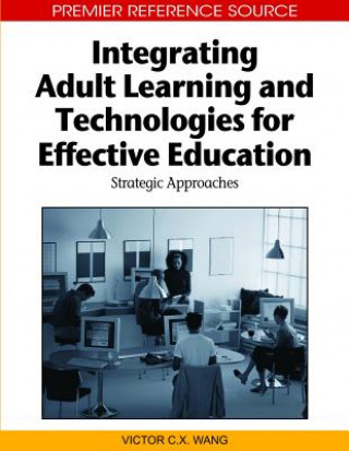 Integrating Adult Learning and Technologies for Effective Education