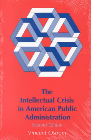 Intellectual Crisis in American Public Administration