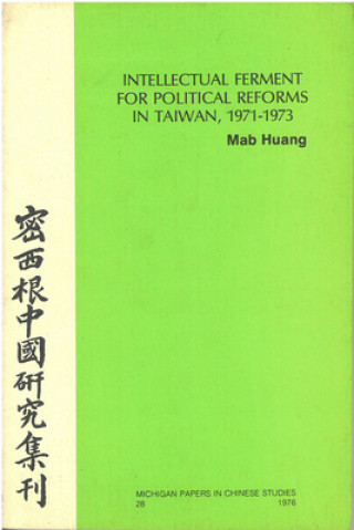 Intellectual Ferment for Political Reform in Taiwan, 1971-1973