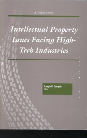 Intellectual Property Issues Facing High-Tech Indu