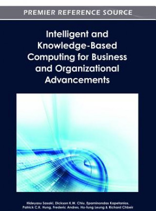 Intelligent and Knowledge-Based Computing for Business and Organizational Advancements