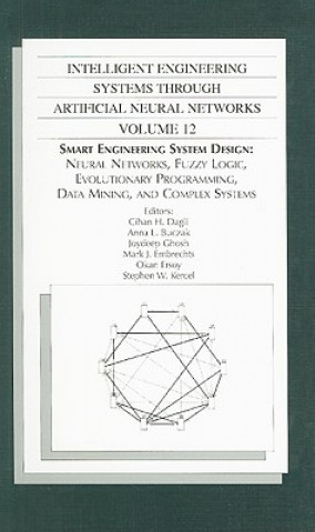 Intelligent Engineering Systems Through Artificial Neural Networks, Volume 12