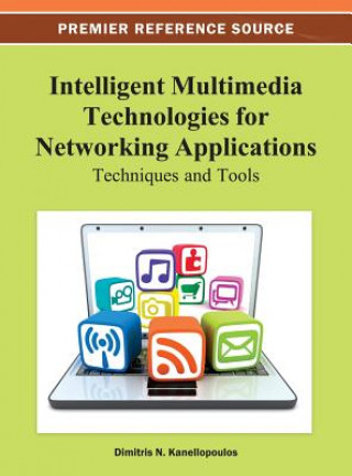 Intelligent Multimedia Technologies for Networking Applications