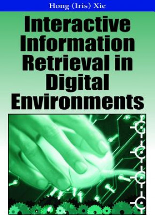 Interactive Information Retrieval in Digital Environments