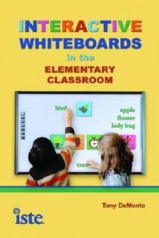 Interactive Whiteboards in the Elementary Classroom