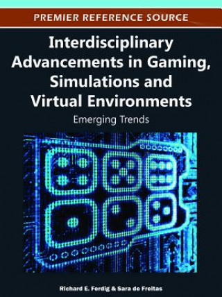 Interdisciplinary Advancements in Gaming, Simulations, and Virtual Environments