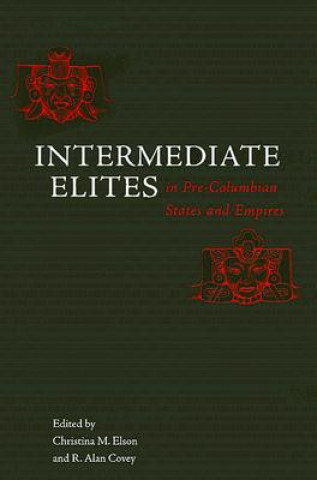 Intermediate Elites in Pre-Columbian States and Empires