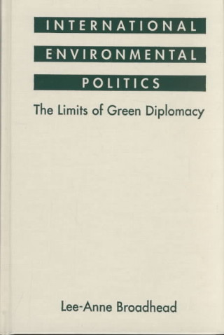 International Environmental Politics: the Limits of Green Diplomacy