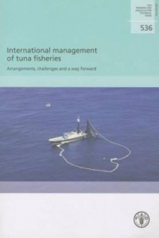 International Management of Tuna Fisheries: Arrangements, Challenges and a Way Forward